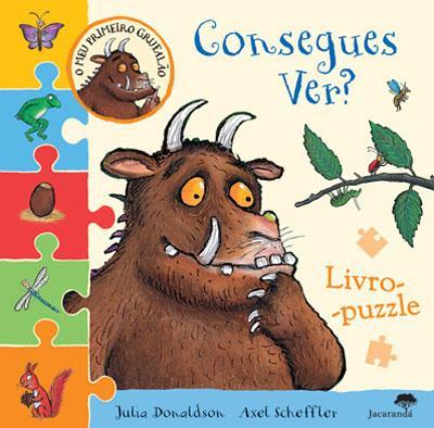 """""""O Meu Primeiro Grufalão, Consegues Ver?"""" Autores: Julia Donaldson e Axel Scheffler. Edição: Jacarandá"""