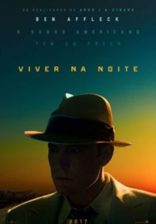 Viver na Noite  Título original:     Live by Night  trailer e sinopse