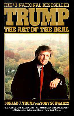 Trump: The Art of the Deal, Donald J. Trumpcom Tony Schwartz (Ballantine Books, 1987)