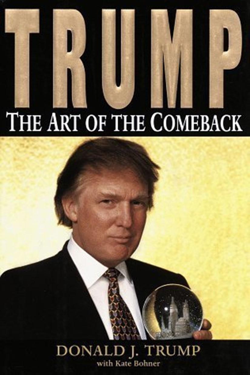 Trump: The Art of the Comeback, Donald J. Trumpcom Kate Bohner (Times Books, 1997)